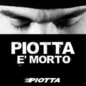 PIOTTA E' MORTO