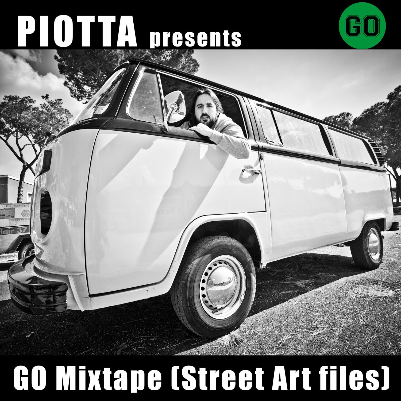 PIOTTA PRESENTS GO MIXTAPE (STREET ART FILES)